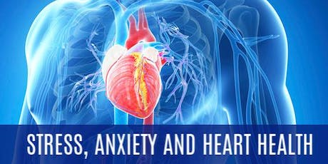 Stress, Anxiety, and Heart Health tickets