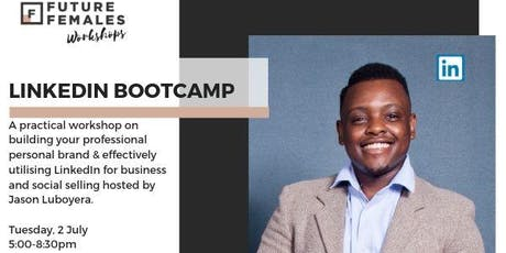 LinkedIn Bootcamp - Future Females Workshop   Virtual tickets