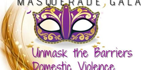 "Masquerade Gala ""unmask the barriers"" Domestic Violence tickets"