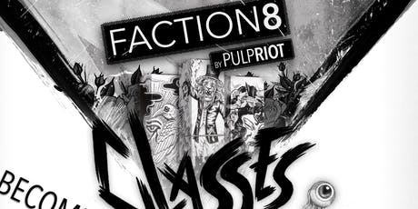 Faction8 by Pulpriot tickets