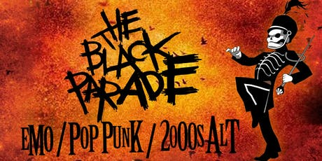 The Black Parade - An Emo & Pop Punk Party [FREE w/RSVP - FIRST 50 PPL] tickets