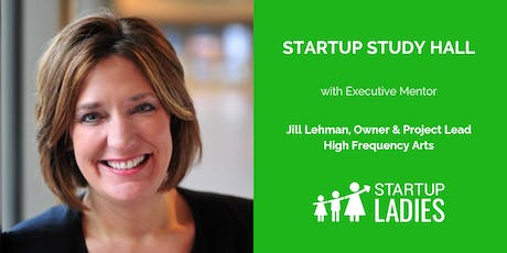 Startup Study Hall with Jill Lehman tickets