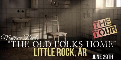 """Matthew Reed's """"The Old Folks Home"""" (Tour) Little Rock, AR"""