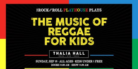 The Rock and Roll Playhouse presents: The Music of Reggae for Kids @ Thalia Hall tickets