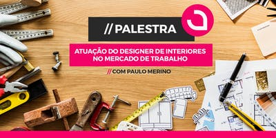 ATUAÇÃO DO DESIGNER DE INTERIORES NO MERCADO DE TRABALHO