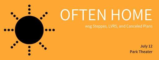 Often Home wsg Steppes + LVRS + Canceled Plans @ Park Theatre