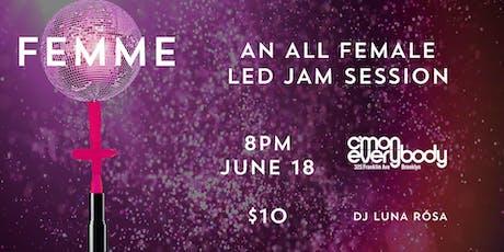 FEMME *an all female-led jam* tickets