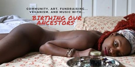 Birthing Our Ancestors  Photography Exhibit and Art Fundraiser Party tickets