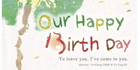Taiwan Film Festival in Toronto/Taiwan(TFFT)-OUR HAPPPY BIRTH DAY tickets