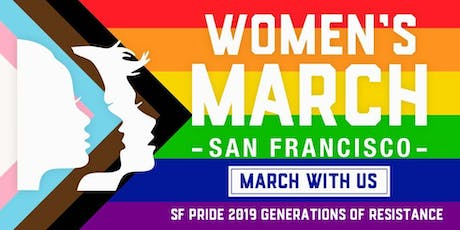 March with Women's March San Francisco for SF Pride 2019! tickets