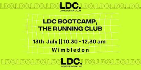 LDC BOOTCAMP: The Running Club tickets