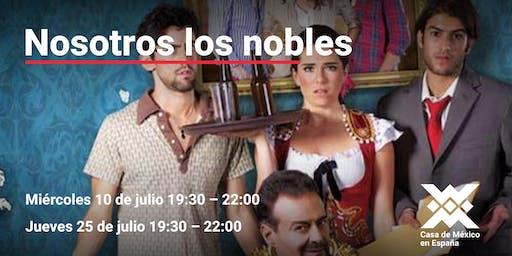 """Ciclo de cine la risa en vacaciones película: """"Nosotros los nobles"""""""