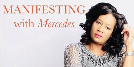 Manifesting with Mercedes - July 25, 2019 tickets
