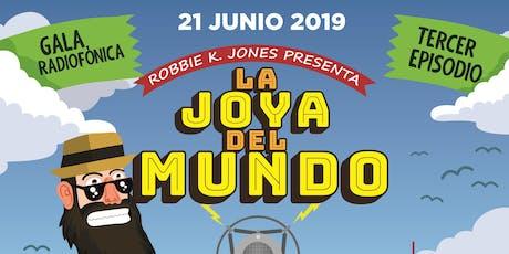 LA JOYA DEL MUNDO 3 - Gala Radiofónica (Episodio 3º) entradas