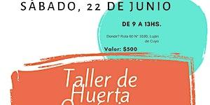 TALLER DE HUERTA ORGANICA