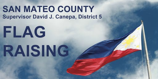 2nd Annual County of San Mateo, Philippine Flag Raising, 121st Anniversary of Philippine Independence