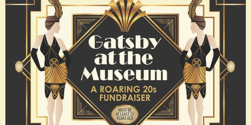 Gatsby at the Museum, A Roaring 20's Fundraiser