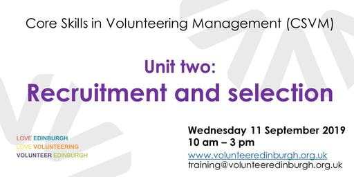 Core Skills in Volunteer Management - Unit 2: Recruitment and selection