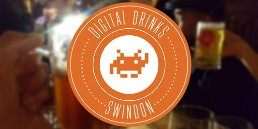 Digital Drinks Swindon - The Workshed - July 29th 2019