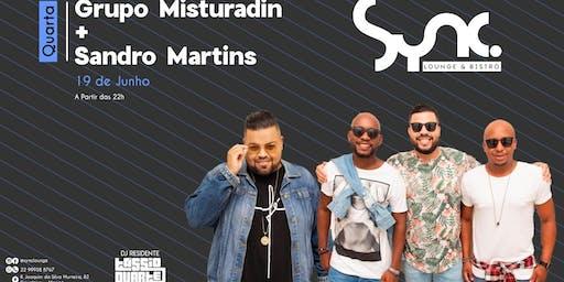 Grupo Misturadin + Sandro Martins na SYNC