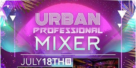 NAAIA NY at the #Urban Professional Mixer - #UPMixer Summer 2019 Edition tickets