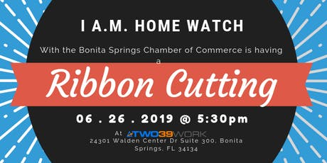 I A.M. Home Watch Ribbon Cutting tickets