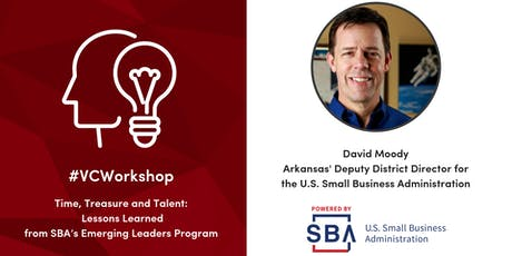 #VCWorkshop Presents: Time, Treasure and Talent: Lessons Learned from the SBA Emerging Leaders Program tickets