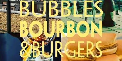 Bubbles, Bourbon & Burgers!