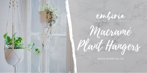 Embiria presents Macramé Plant Hanger Workshop