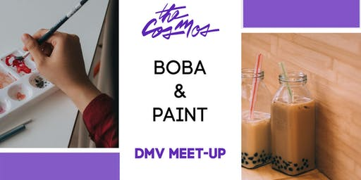 The Cosmos x DMV: Boba & Paint