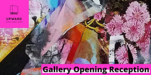 Upward Gallery: Rebecca Maloney Opening Reception
