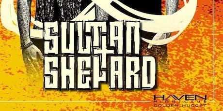 Sultan + Shepard @ Haven Nightclub AC July 13 tickets