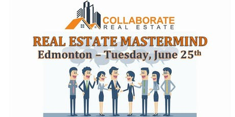 Edmonton Real Estate Mastermind - COLLABORATE Real Estate tickets