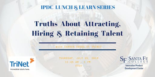 IPDC Lunch & Learn Series: Truths About Attracting, Hiring and Retaining Talent