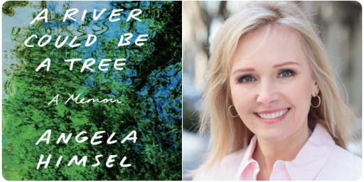 Book Talk: A River Could Be A Tree with  Angela Himsel