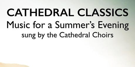 Cathedral Classics Concert: Music for a Summer's Evening tickets