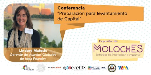 "MolochES - Conferencia: ""Preparación para levantamiento de Capital"""