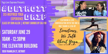 #DetroitDrip 313-Inspired Yoga Experience tickets