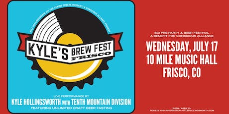 Kyle's Brew Fest FRISCO Official SCI PreParty Benefiting Conscious Alliance tickets