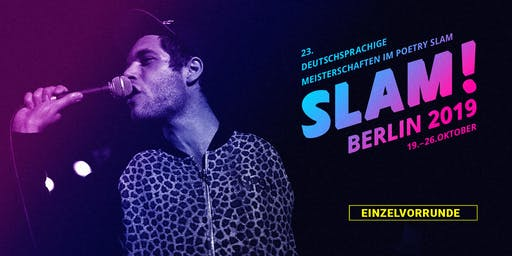 Vorrunde 6 / SLAM 2019 – Die deutschsprachigen Meisterschaften im Poetry Slam