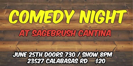 CALABASAS COMEDY NIGHT at Sagebrush Cantina 6/25 tickets