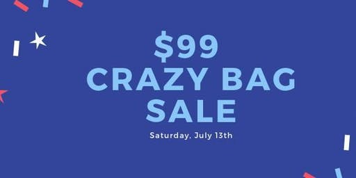 $99 CRAZY Bag Sale!