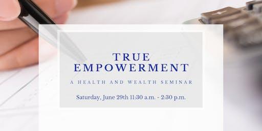 True Empowerment - A Health and Wealth Seminar