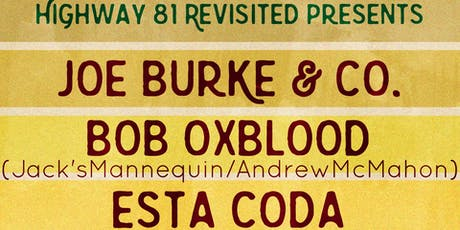 Highway 81 Revisited Presents Joe Burke & Co., Bob Oxblood, Esta Coda tickets