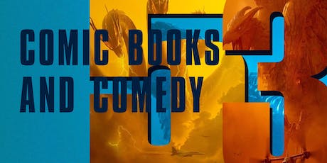 Comic Books and Comedy 53: King of All Comedy Monsters tickets