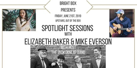 SPOTLIGHT SESSIONS ft Elizabeth Baker(of The Fly Birds) and  Mike Everson tickets