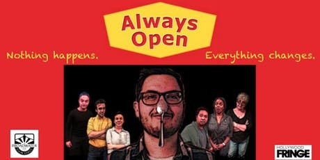 """""""Always Open"""" - Nothing happens, everything changes tickets"""