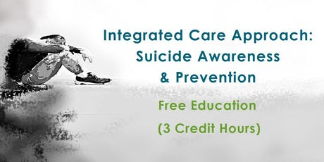 FREE CEU! Integrated Care Approach: Suicide Awareness & Prevention tickets