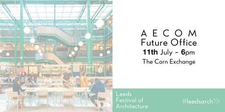 Leeds Festival of Architecture Talk:  AECOM on FutureOffice - Next generation workplace tickets