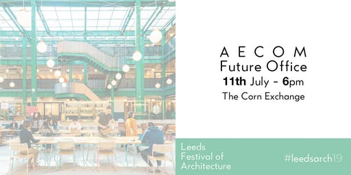 Leeds Festival of Architecture Talk:  AECOM on FutureOffice - Next generation workplace